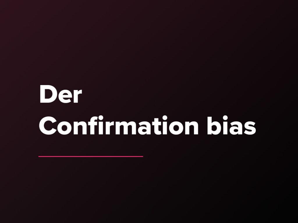Kostenloser Verkaufspsychologie-Kurs: Der Confirmation bias