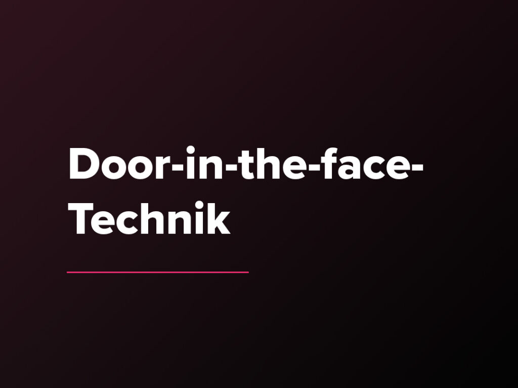 Kostenloser Verkaufspsychologie-Kurs: Die Door-in-the-face-Technik